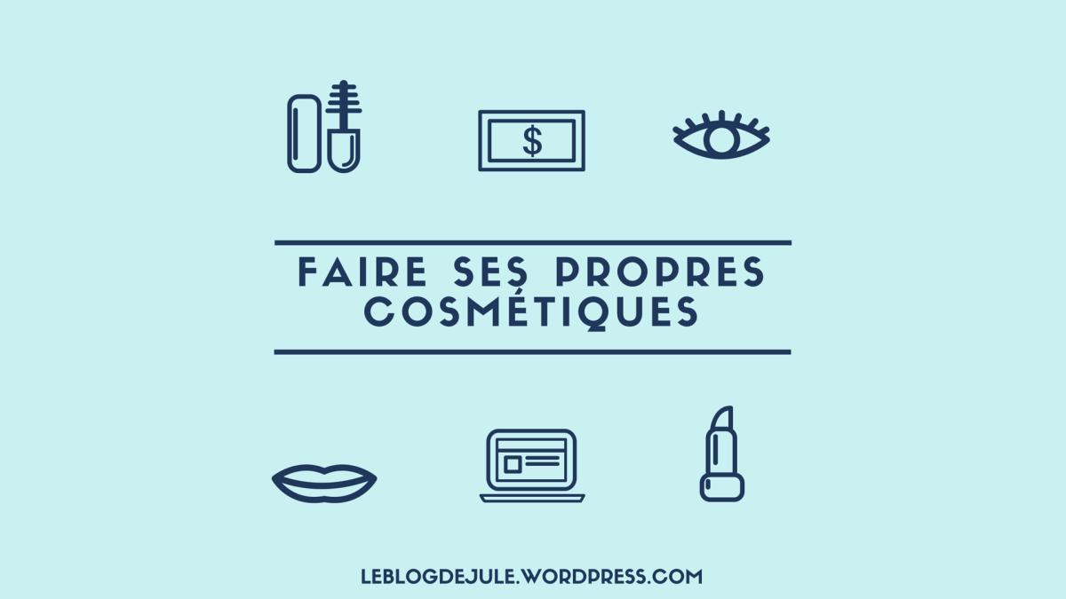 Faire ses propres cosmétiques