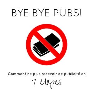 Bye bye pubs! Comment ne plus recevoir de publicité en 7 étapes.